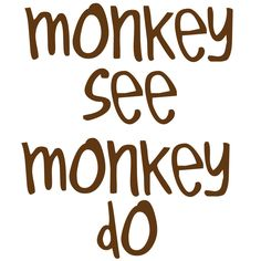 And yes they do......  Twin wall art, Monkey See Monkey Do Words only, Decal for twins, vinyl wall decal, twin decal, Vinyl Art Decal for twins. $11.99, via Etsy.