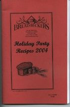 The Bread Beckers Holiday Party Recipes 2004 by The Bread Beckers Inc.