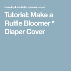 Tutorial: Make a Ruffle Bloomer * Diaper Cover