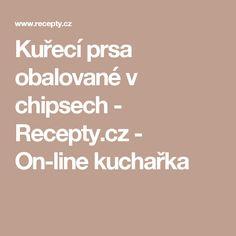 Kuřecí prsa obalované v chipsech - Recepty.cz - On-line kuchařka