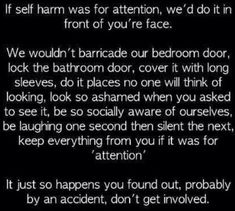 I hate self harm jokes. This is serious and people need help with it. It's not a phase or for attention, it's a problem. #MentalIllnessTest