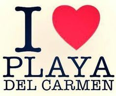 I <3 Playa Del Carmen