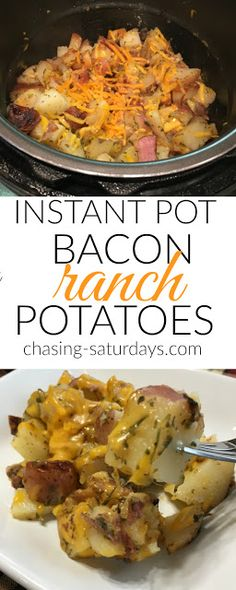 Instant Pot Bacon Ranch Potatoes, Chasing Saturday's, Electric Pressure Cooker, Easy Meals, Potatoes