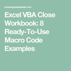Excel VBA Close Workbook: 8 Ready-To-Use Macro Code Examples