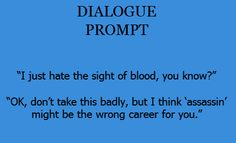 Vampire that hates the sight of blood. but I promised my mother I would carry on her legacy. And I really do not like working at the furniture warehouse, anyway. Creative Writing Prompts, Book Writing Tips, Writing Words, Writing Quotes, Fiction Writing, Writing Ideas, Writing Help, Otp Prompts, Dialogue Prompts
