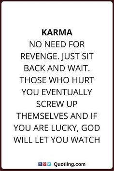 and i will wait. karma quotes Karma: No need for revenge. Just sit back and wait. Those who hurt you eventually screw up themselves and if you are lucky. God will let you watch. Funny Karma Quotes, Now Quotes, People Quotes, True Quotes, Great Quotes, Words Quotes, Quotes To Live By, Motivational Quotes, Inspirational Quotes