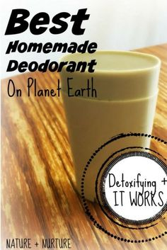 "A homemade deodorant stick on a wooden surface with text overlay that reads, ""Best Homemade Deodorant on Planet Earth."""