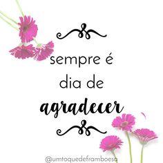 """Sempre é dia de agradecer. Pois cada dia sempre tem algo de bom.   #mensagem #frasedodia #frases #bomdia…"""""""