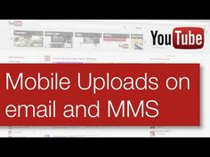Mobile Uploads on Email and MMS >> Mobile Uploads auf E-Mail-und MMS