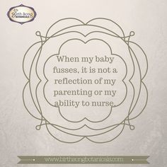 """Breastfeeding Affirmation """" When my baby fusses, it is not a reflection of my parenting or my ability to nurse""""  https://www.birthsongbotanicals.com/products/nursing-nectar-breastfeeding-tea"""