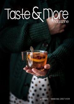 Taste & More Magazine gennaio - febbraio 2017 n°24  Free food web Magazine. Rivista di cucina ed arte culinaria, deliziose ricette da ogni parte d'Italia e dal mondo http://tastemoremagazine.blogspot.it/