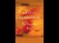 """The Sun Also Rises"" by Ernest Hemingway"