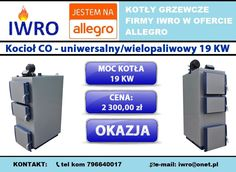 🔵Kocioł CO - uniwersalny/wielopaliwowy 19 KW  🔵 Wejdź w bezpośredni link do aukcji kotła: ►http://allegro.pl/kotly-piece-wszystkopalne-19kw-3-kanaly-pid-pompa-i6287591147.html  🔷KONTAKT:  ZADZWOŃ JUŻ TERAZ i dowiedz się więcej:  📞tel kom 796640017  📨e-mail: iwro@onet.pl  ▶Zapraszamy również na nasze aukcje allegro: http://allegro.pl/listing/user/listing.php?us_id=17206055  #kocioł #kotły #piece #dom #centralne #ogrzewanie