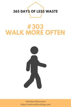 d3e616c3392 Tip 303 of the 365 Days of Less Waste challenge: walk more often. It