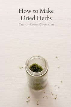 How to make dried herbs at home - learn a super easy technique and stock up on your favorite dried herbs!