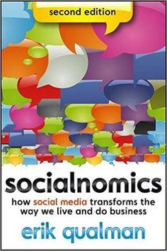 Socialnomics: How Social Media Transforms the Way We Live and Do Business: Erik Qualman