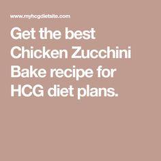 Get the best Chicken Zucchini Bake recipe for HCG diet plans.