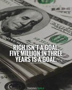 Set clear goals if you really want to become rich. Five million in three years is a great goal.
