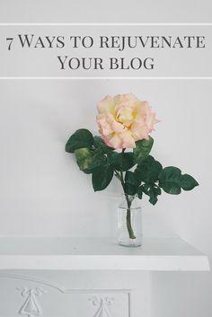 7 Ways to Rejuvenate Your Blog