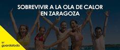 Ola de calor Zaragoza, Zaragoza, Alquiler trastero Zaragoza, Guardatodo Zaragoza