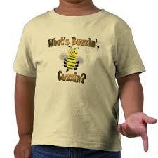 what's buzzin', cuzzin?