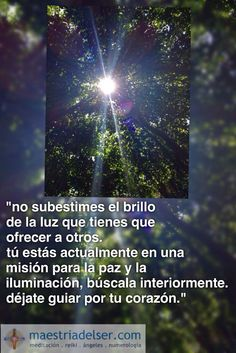 #brillo #luz #misión #iluminación #paz #pazinterior #corazón #doreenvirtue #maestriadelser