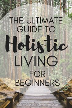 The ultimate guide to holistic living for beginners: Holistic living is loosely defined as a lifestyle that nourishes us not only physically but also in mind and soul. #holistictips #holistichealth