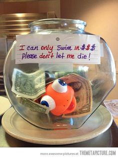 Tip jar at a local restaurant. Lol, this would be a good idea to put the picture of the tattoo you want on the inside of the bowl and fill it w/ money you're saving for a tattoo.