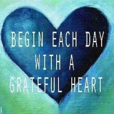 My goal: start each day by writing down three things I am grateful for from the day before...