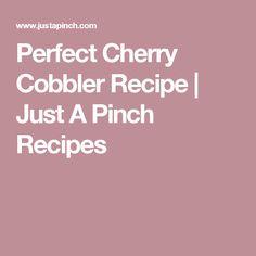 Perfect Cherry Cobbler Recipe   Just A Pinch Recipes
