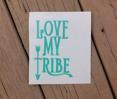 Hey, I found this really awesome Etsy listing at https://www.etsy.com/listing/452191302/love-my-tribe-decal-vinyl-decal-vinyl