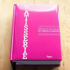 Patisserie: Mastering the Fundamentals of French Pastry Cookbook by Christophe Felder French Desserts, French Food, French Recipes, Dan Lepard, Calories In Vegetables, Christophe Felder, French Patisserie, French Pastries, Italian Pastries