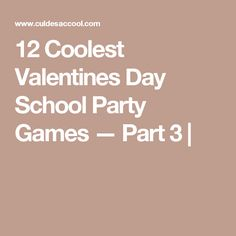 12 Coolest Valentines Day School Party Games — Part 3 |