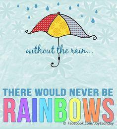 Rainbow quote via www.facebook.com/joyeachday