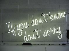 if you don't know, don't worry #neon