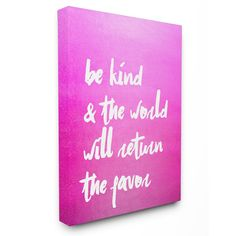 Stupell Decor Be Kind and the World Will Return the Favor Stretched Canvas Wall Art - LLS-224_CN_16X20