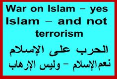 War on Islam - yes  Islam - and not terrorism