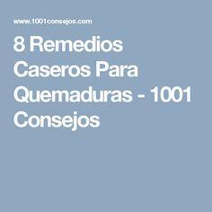 8 Remedios Caseros Para Quemaduras - 1001 Consejos