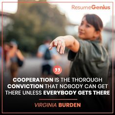 """""""Cooperation is the thorough conviction that nobody can get there unless everybody gets there. Online Resume Builder, Free Resume Builder, Resume Maker, Perfect Resume, Only Online, Professional Resume, Resume Templates, Quote Of The Day, Life Quotes"""