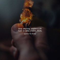 Stop setting yourself on fire to keep others warm. via (http://ift.tt/2tCS2mH)