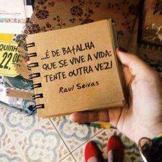 Tente Outra Vez - Raul Seixas (Composição: Paulo Coelho / Raul Seixas)