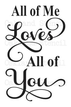 Mothers Day Quotes Discover Primitive Love STENCILAll of Me Loves All of for Painting Signs Wedding Anniversary Airbrush Crafts Wall Decor Love Phrase Cute, Relationship Quotes, Life Quotes, Relationships, Monday Quotes, Qoutes, Love You All, My Love, All Of Me