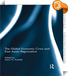 The Global Economic Crisis and East Asian Regionalism    ::  <P>Regional cooperation in East Asia on various issue areas, such as emergency liquidity mechanisms in finance, the exponential growth of free trade agreements and policy coordination on the environment and public health, developed rapidly after the Asian Financial Crisis. A decade later, the global financial crisis offered a new opportunity for the nascent regional cooperation mechanisms to acquire new depth and meaning -th...