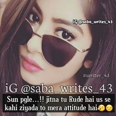 #Ånam khan*** Attitude Quotes For Girls, Girl Attitude, Girly Quotes, Sad Girl, Mirrored Sunglasses, Writer, Sisters, Poetry, Queen