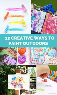 12 Creative Ways to Paint Outdoors. Fun summer art projects for kids!