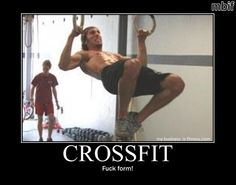 Crossfit.  Who cares about form.  I just want to beat my last time!