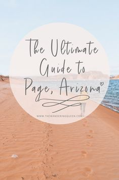 The Ultimate Guide to Page, Arizona - The Wandering Queen   Lake Powell   Upper Antelope Canyon   Lower Antelope Canyon   Waterholes Canyon   Photography   Adventure   Hiking