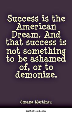 American Dream Quotes Fair Quotes From People In History Can Be Inspirational For Us Today . Inspiration Design