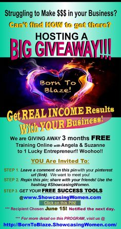 (To ENTER your Business, Follow Pin Instructions...) *** For more detail on this PROGRAM, visit us @ http://BornToBlaze.ShowcasingWomen.com/    Lucky Recipient will be announced on June 16th!  Woohoo!!! :)
