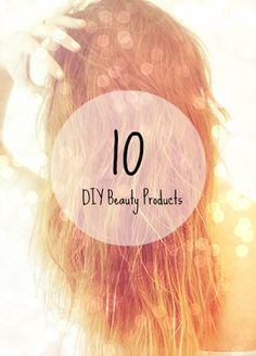 DIY Beauty Products We Love From Pinterest...